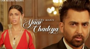 Yaar Chadeya Lyrics – Sharry Mann