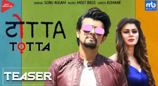 Sonu Nigam Song Totta is Out Now