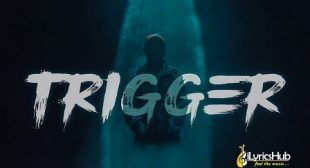 TRIGGER LYRICS – CARRYMINATI | New Song Out